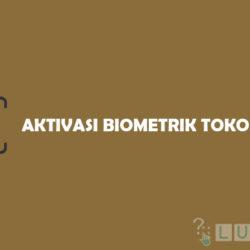 Cara Aktivasi Biometrik Berhasil