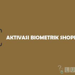Cara Aktivasi Biometrik ShopeePay